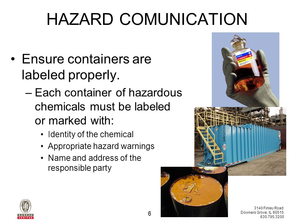 3140 Finley Road Downers Grove, IL HAZARD COMUNICATION Ensure containers are labeled properly.