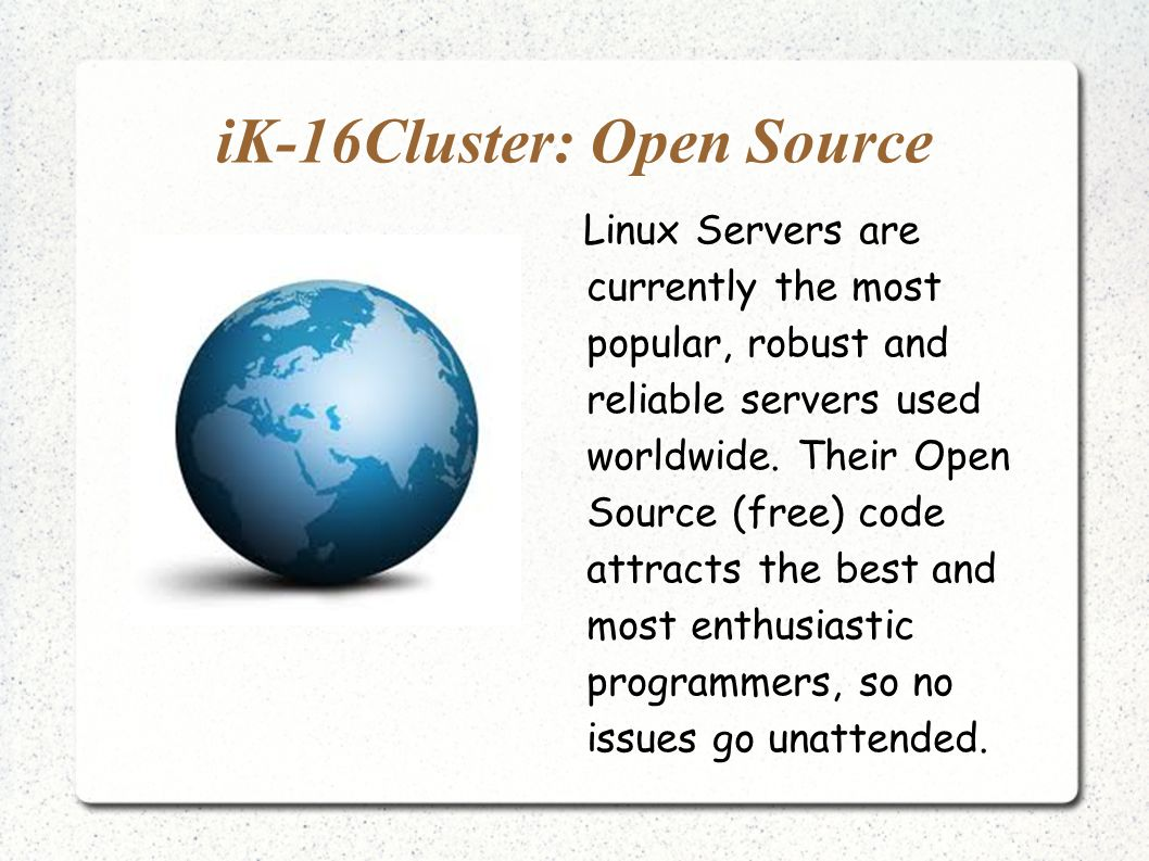iK-16Cluster: Open Source Linux Servers are currently the most popular, robust and reliable servers used worldwide.