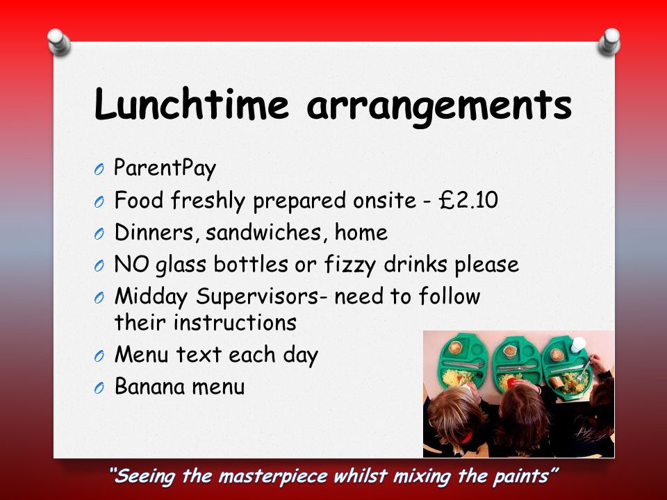 Lunchtime arrangements O ParentPay O Food freshly prepared onsite - £2.10 O Dinners, sandwiches, home O NO glass bottles or fizzy drinks please O Midd