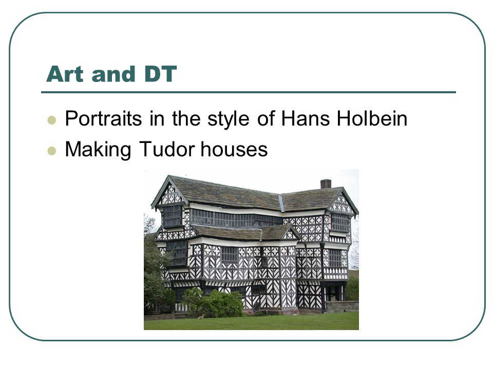 Art and DT Portraits in the style of Hans Holbein Making Tudor houses
