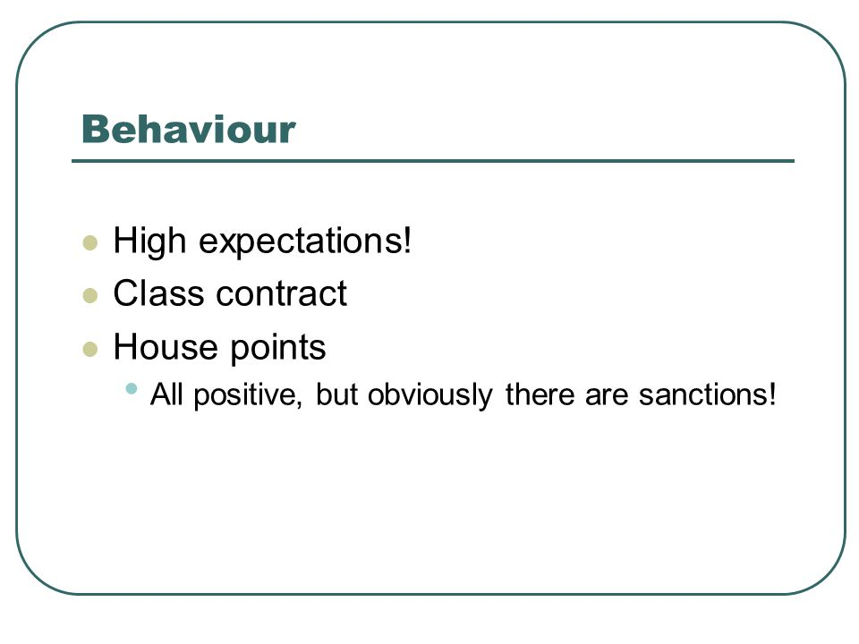 Behaviour High expectations.