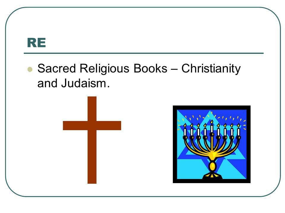 RE Sacred Religious Books – Christianity and Judaism.