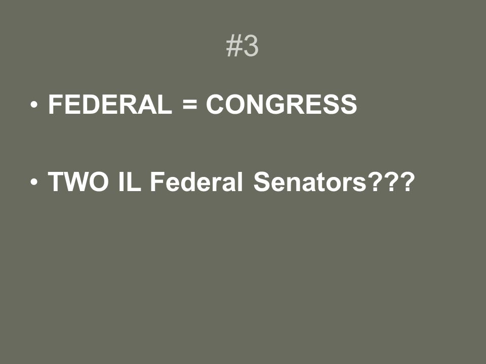 #3 FEDERAL = CONGRESS TWO IL Federal Senators