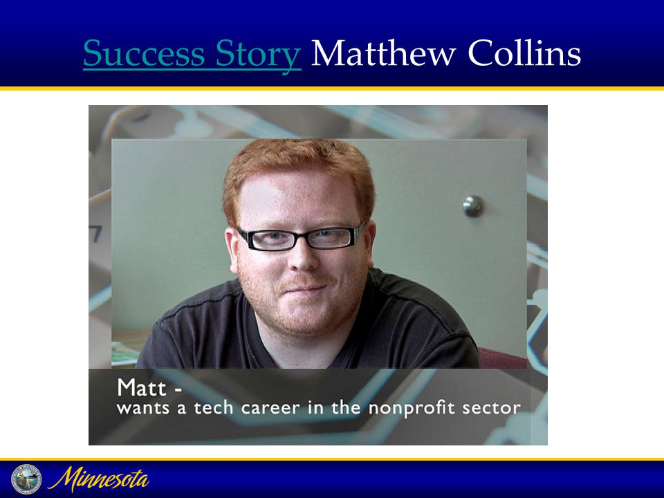 Success StorySuccess Story Matthew Collins