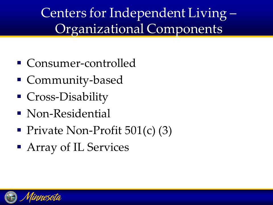 CIL Delivery of Services  Cross-Disability  Cross-Disciplinary  No Age Restriction  No Income Restriction