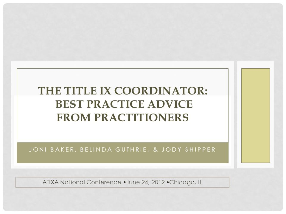 14 RULES FOR SURVIVING A TITLE IX COMPLIANCE REVIEW (and not stress out in the process) Joni E.