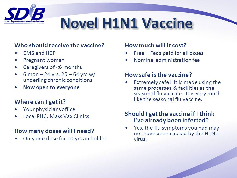 Novel H1N1 Vaccine Who should receive the vaccine? EMS and HCP Pregnant women Caregivers of <6 months 6 mon – 24 yrs, 25 – 64 yrs w/ underling chronic
