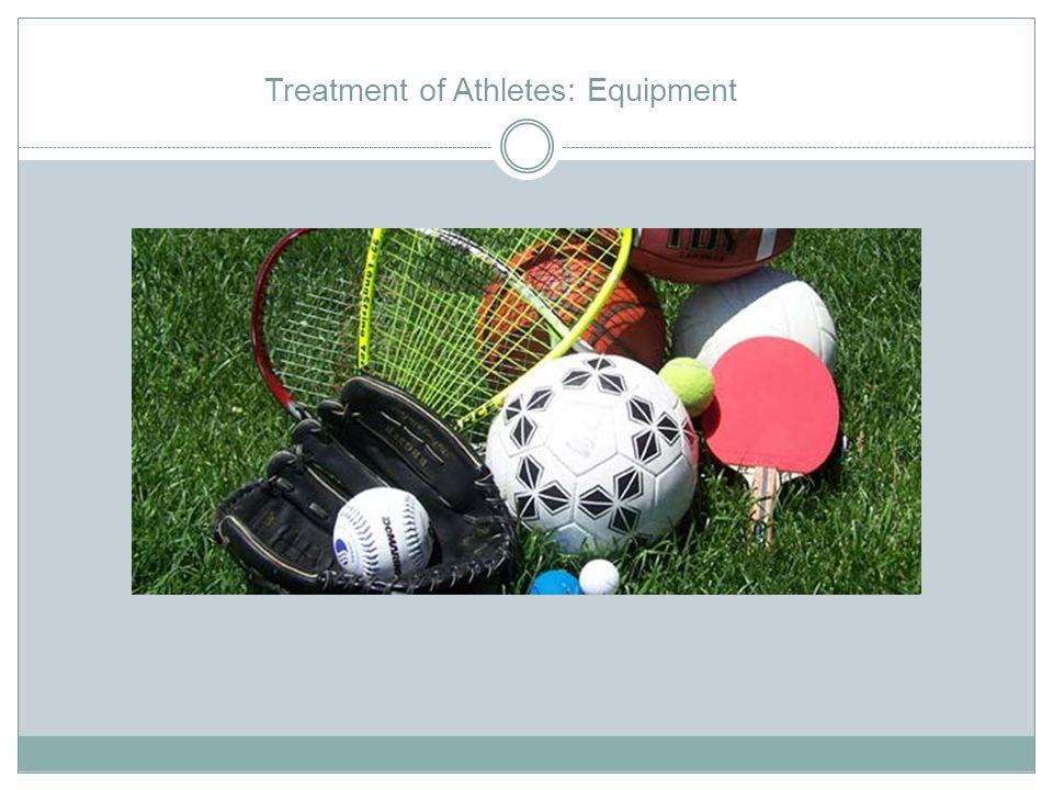 Treatment of Athletes: Equipment