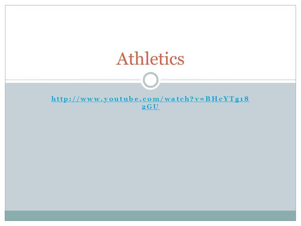 http://www.youtube.com/watch?v=BHcYTg18 2GU Athletics