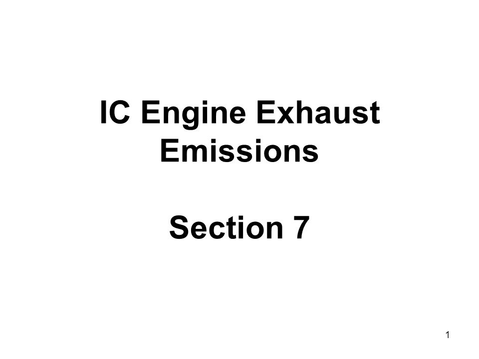 2 Pollutant Formation and Control All IC engines produce undesirable emissions as a result of combustion.