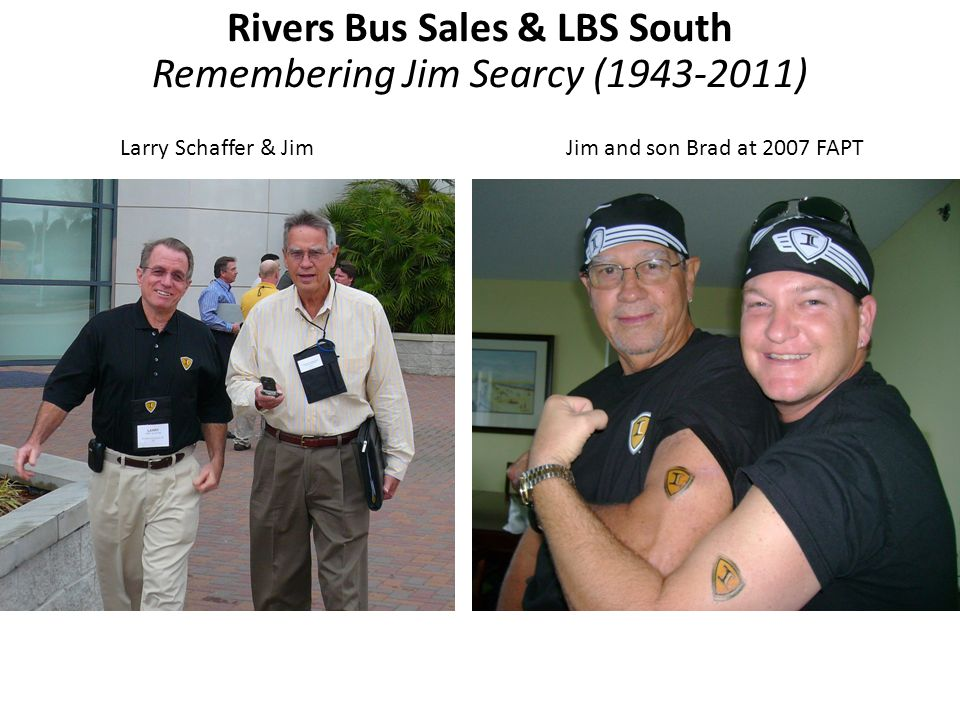 Larry Schaffer & JimJim and son Brad at 2007 FAPT Rivers Bus Sales & LBS South Remembering Jim Searcy ( )