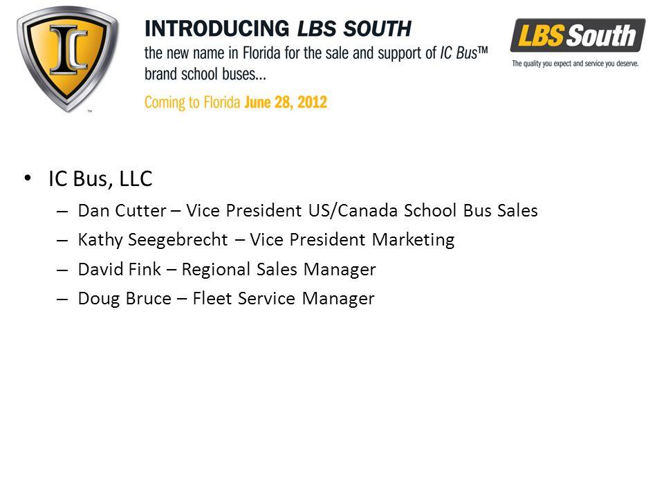 IC Bus, LLC – Dan Cutter – Vice President US/Canada School Bus Sales – Kathy Seegebrecht – Vice President Marketing – David Fink – Regional Sales Manager – Doug Bruce – Fleet Service Manager