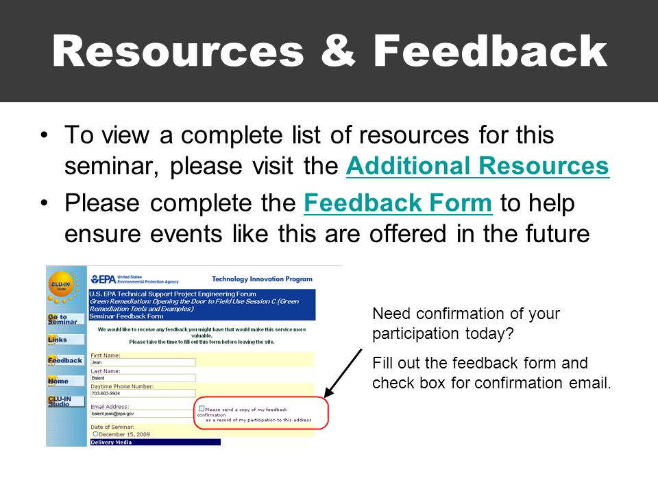 Resources & Feedback To view a complete list of resources for this seminar, please visit the Additional ResourcesAdditional Resources Please complete the Feedback Form to help ensure events like this are offered in the futureFeedback Form Need confirmation of your participation today.