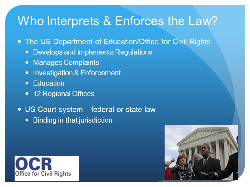 Who Interprets & Enforces the Law.
