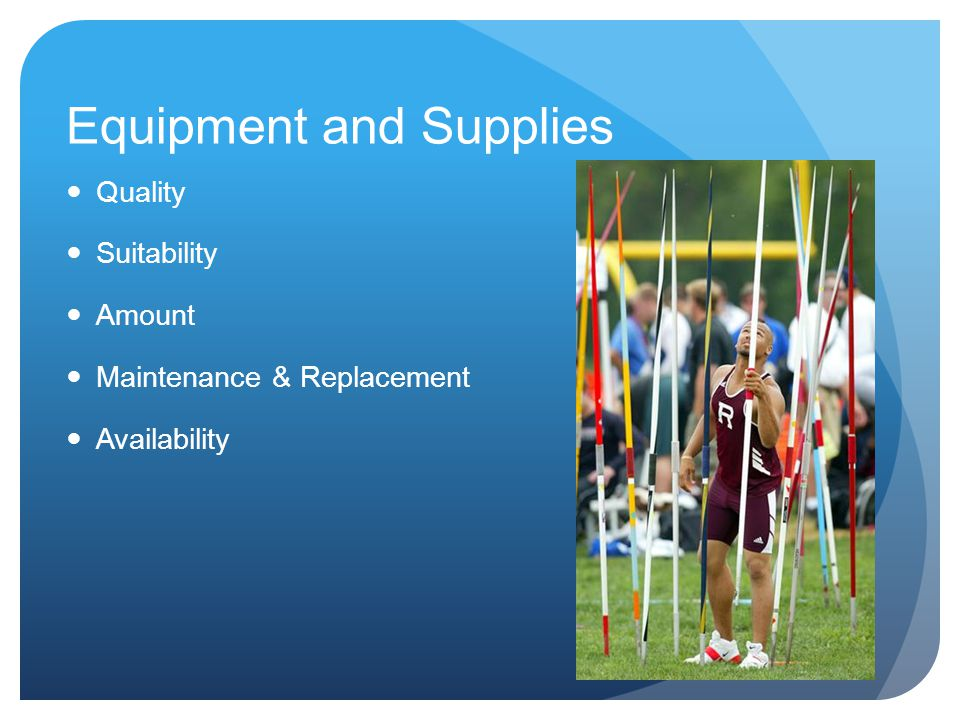 Equipment and Supplies Quality Suitability Amount Maintenance & Replacement Availability