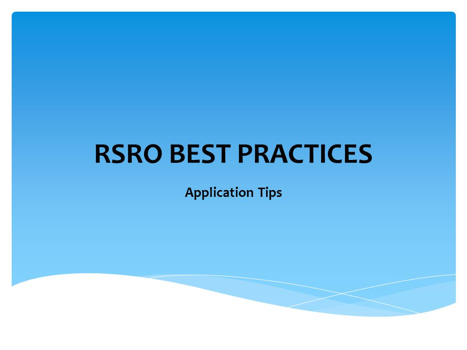 RSRO BEST PRACTICES Application Tips