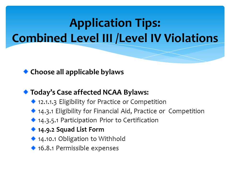 Choose all applicable bylaws Today's Case affected NCAA Bylaws: 12.1.1.3 Eligibility for Practice or Competition 14.3.1 Eligibility for Financial Aid,