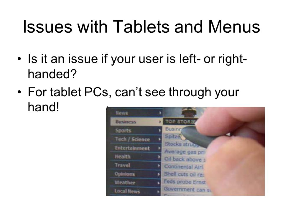 Issues with Tablets and Menus Is it an issue if your user is left- or right- handed.