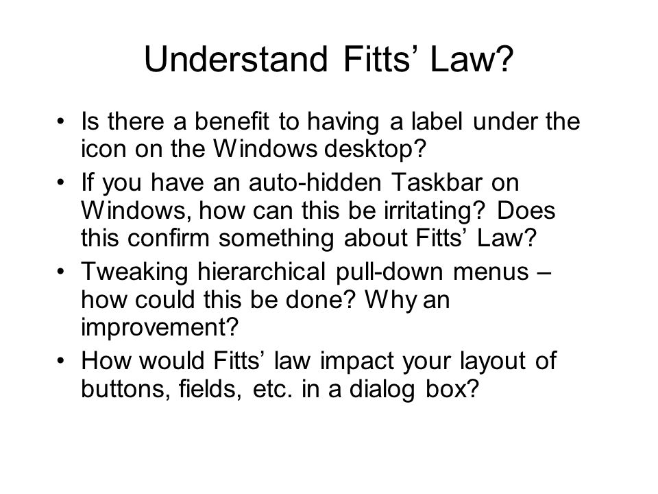 Understand Fitts' Law. Is there a benefit to having a label under the icon on the Windows desktop.