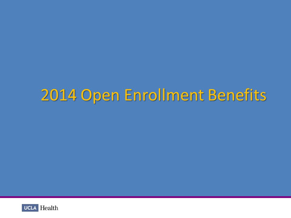 2014 Open Enrollment Benefits