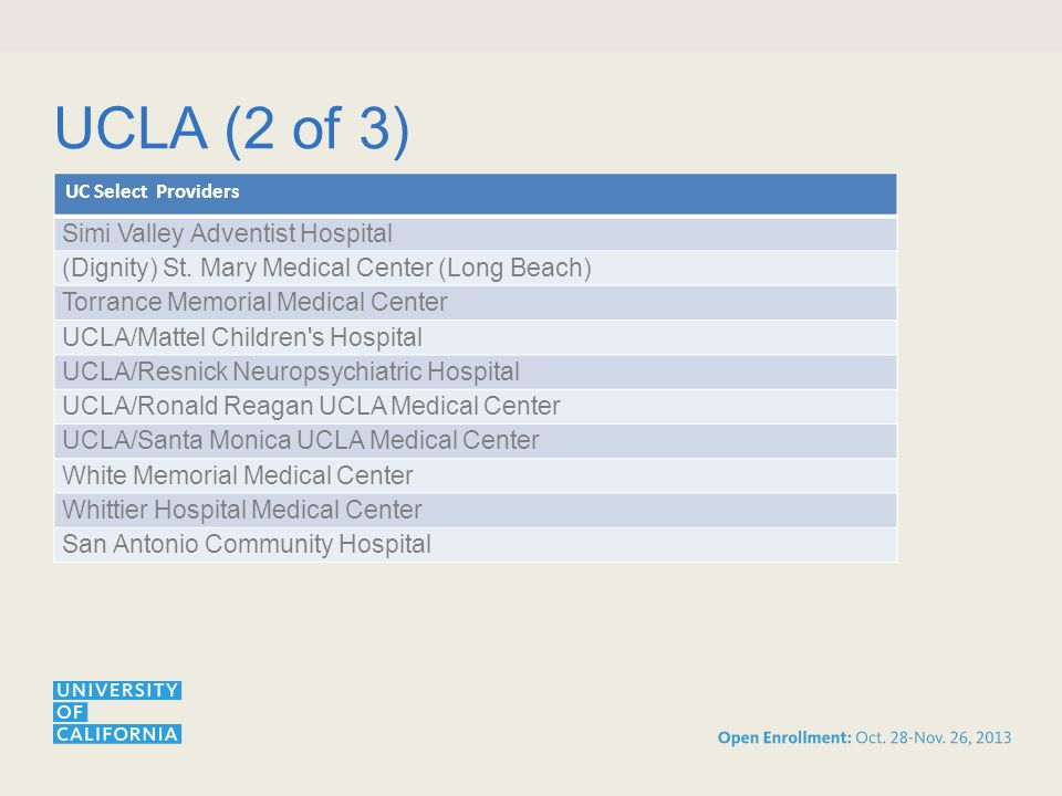 UCLA (2 of 3) UC Select Providers Simi Valley Adventist Hospital (Dignity) St.