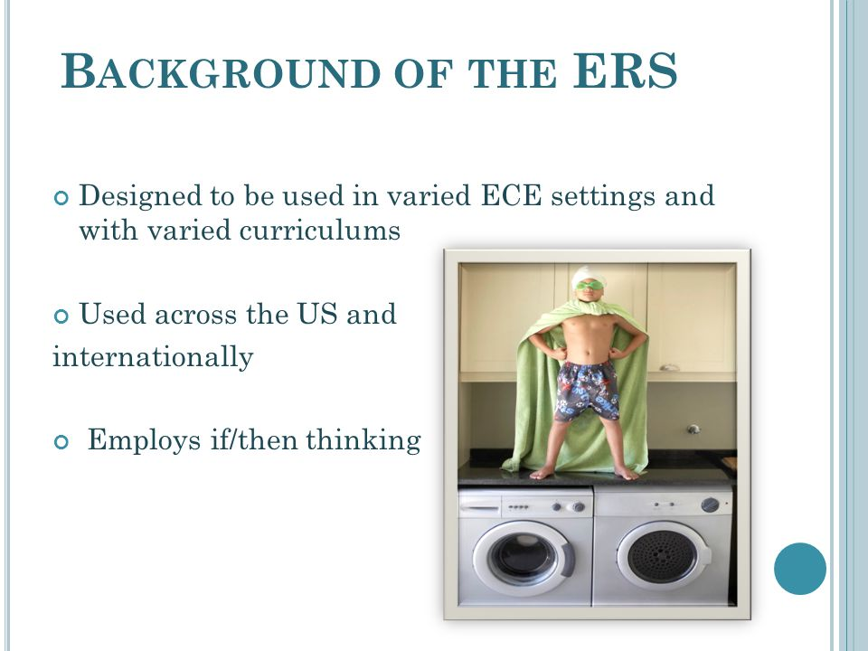 B ACKGROUND OF THE ERS Used in all of Pennsylvania's ECE initiatives PA Position Statements