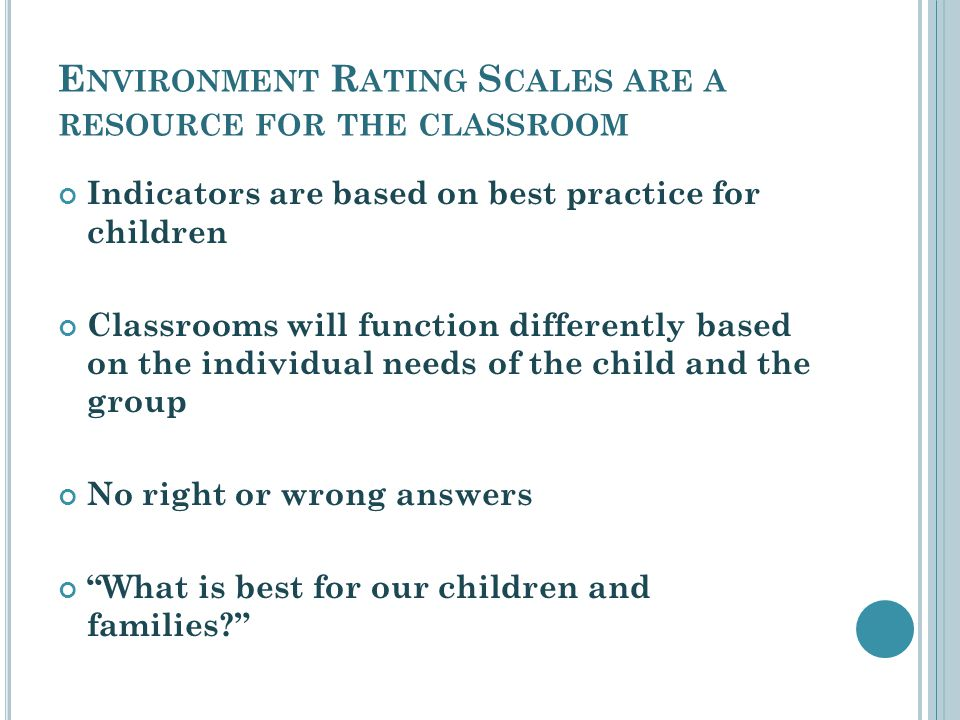 E NVIRONMENT, INTERACTIONS, MATERIALS IT IS THE TOTAL SCORE THAT IS RELATED TO POSITIVE CHILD DEVELOPMENT, NOT ANY OF THE SINGLE REQUIREMENTS BY THEMSELVES (page xii ECERS-R)
