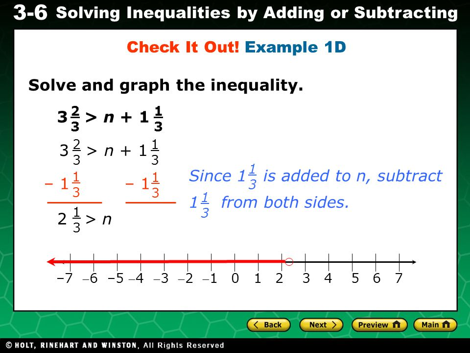 Evaluating Algebraic Expressions 3-6 Solving Inequalities by Adding or Subtracting 3 > n + 1 Since 1 is added to n, subtract 1 from both sides.