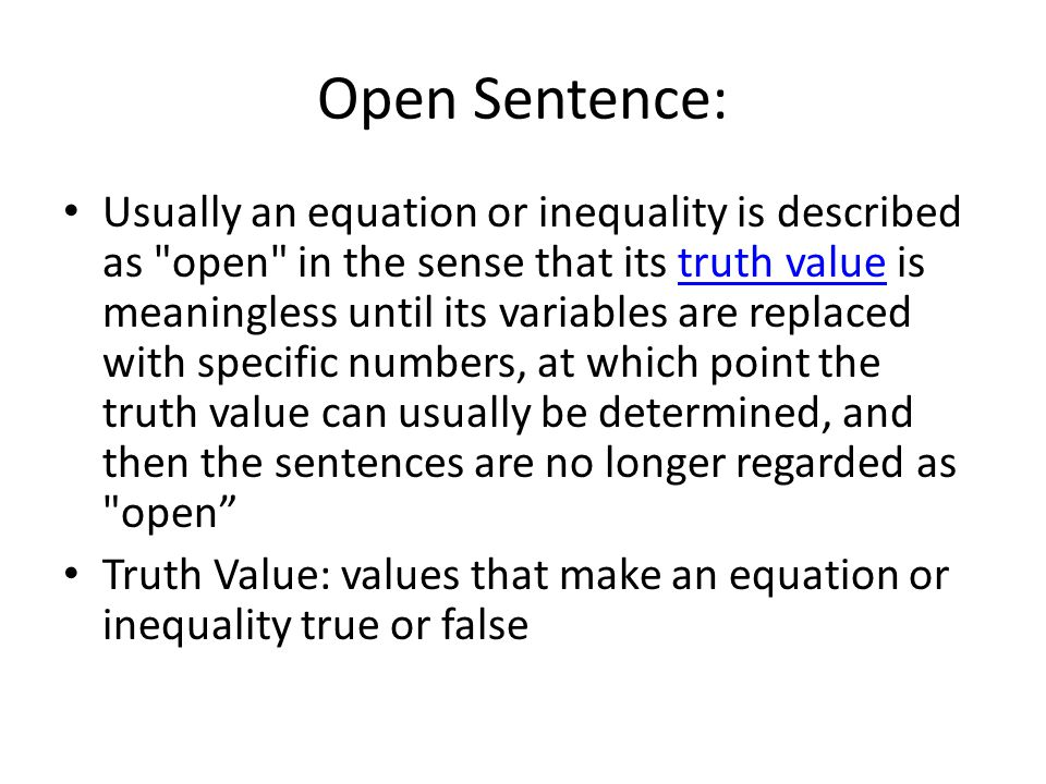 Open Sentence: Usually an equation or inequality is described as