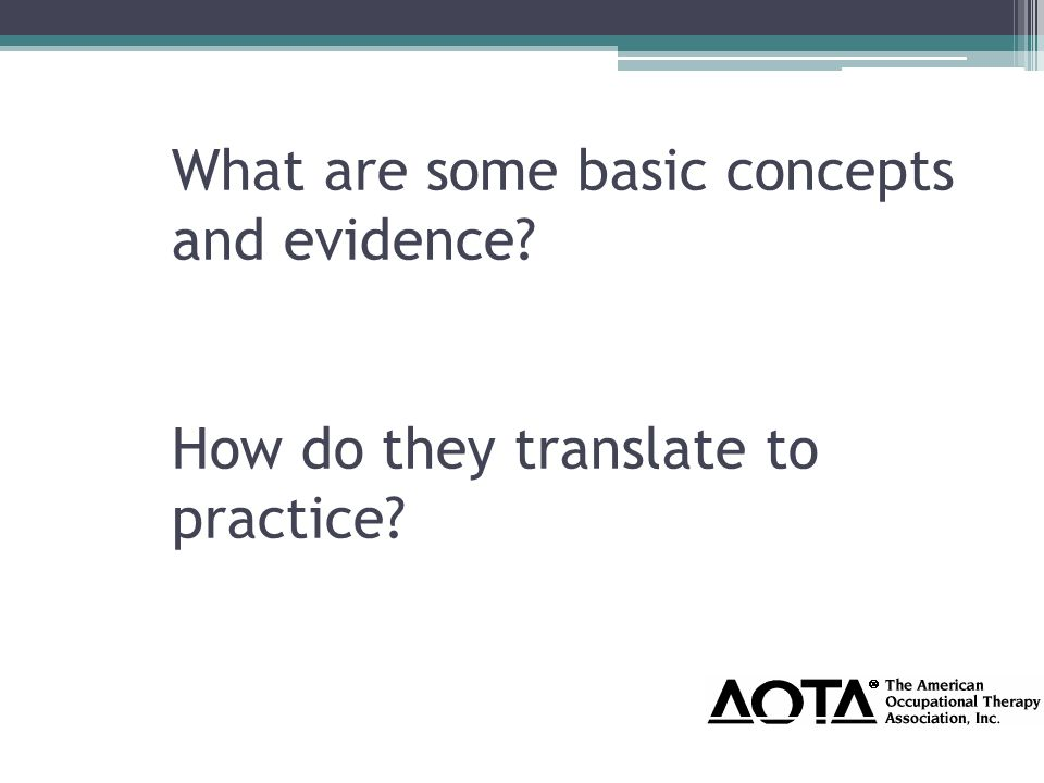 What are some basic concepts and evidence How do they translate to practice