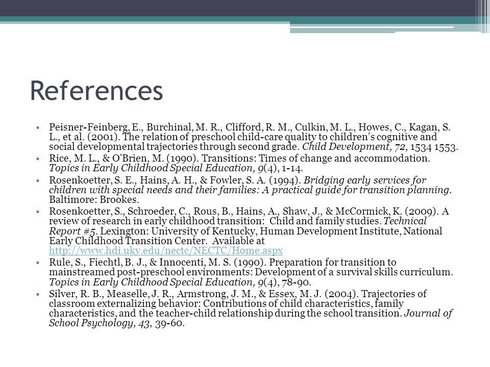 References Peisner-Feinberg, E., Burchinal, M. R., Clifford, R.