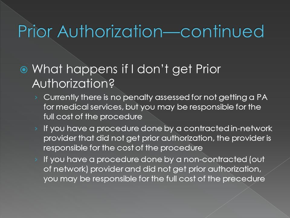  What happens if I don't get Prior Authorization.