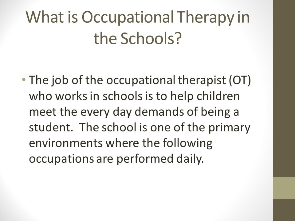 WHO RECEIVES OCCUPATIONAL AND PHYSICAL THERAPY IN SCHOOLS.