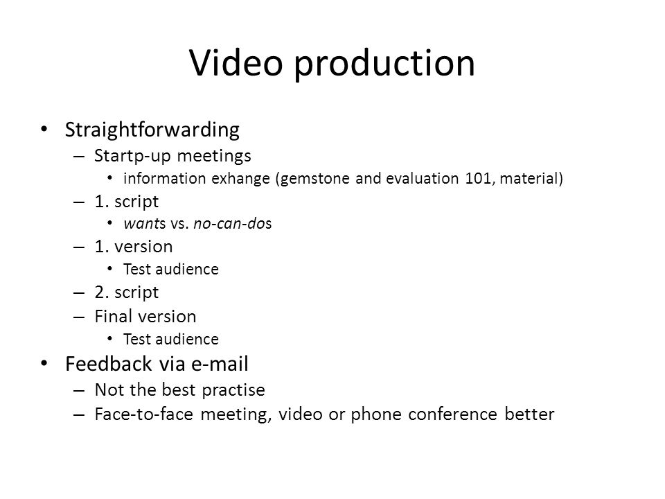 Video production Straightforwarding – Startp-up meetings information exhange (gemstone and evaluation 101, material) – 1. script wants vs. no-can-dos