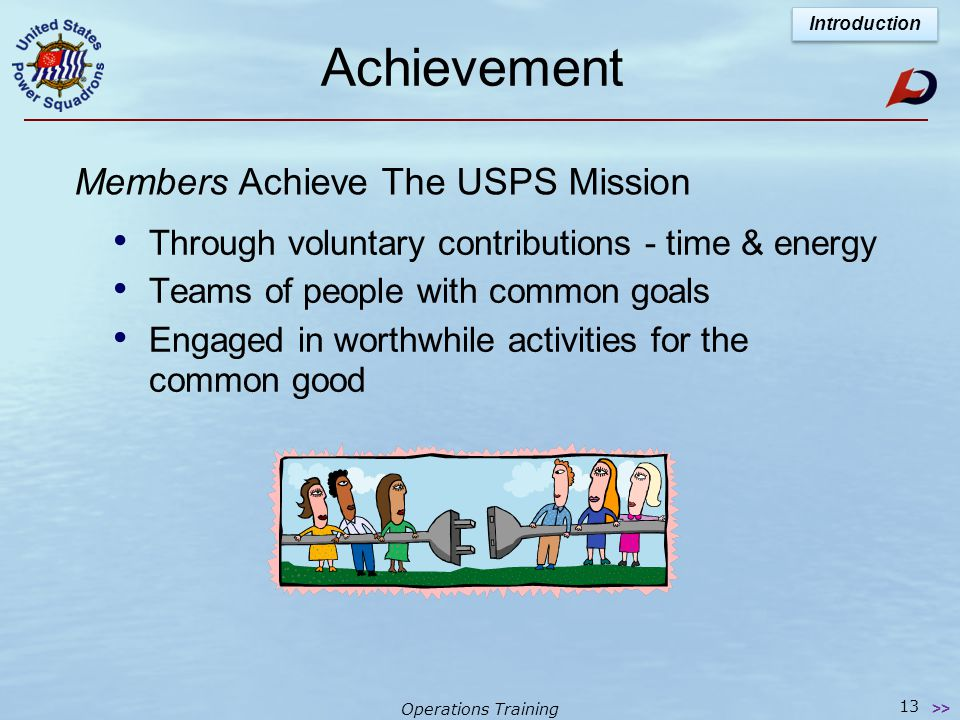 """Operations Training USPS Vision Statement USPS - recognized as: """"The national leader for improving boating safety through outstanding educational prog"""