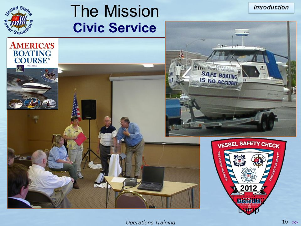Operations Training The Mission Self Education Learning from experienced instructors Material continually updated to keep members informed of latest d