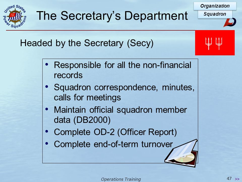 Operations Training The Secretary's Department Committees  Computer Systems  Editor (Newsletter)  Historian  Roster  Telephone (Calling)  The EN