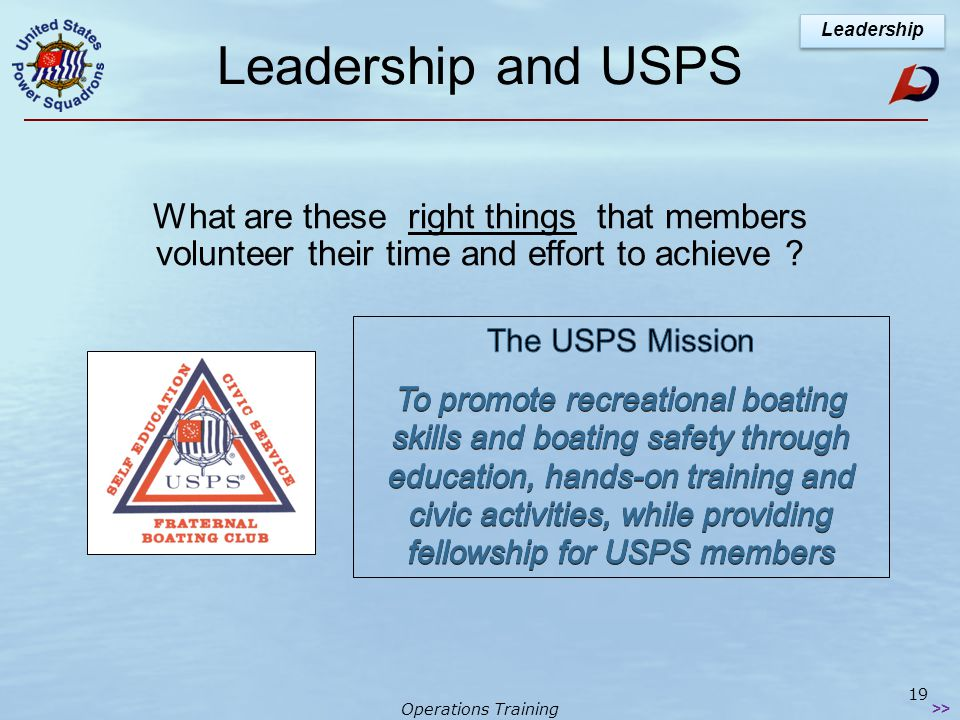 Operations Training 18 Leadership vs. Management What's the Difference? Leadership >>