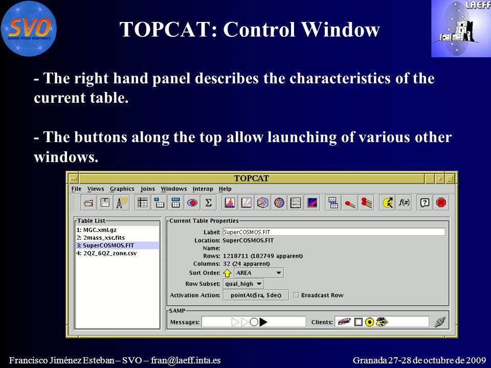 TOPCAT: Control Window Francisco Jiménez Esteban – SVO – fran@laeff.inta.esGranada 27-28 de octubre de 2009 - The right hand panel describes the characteristics of the current table.
