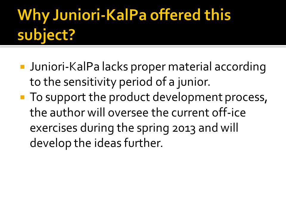 Juniori-KalPa lacks proper material according to the sensitivity period of a junior.