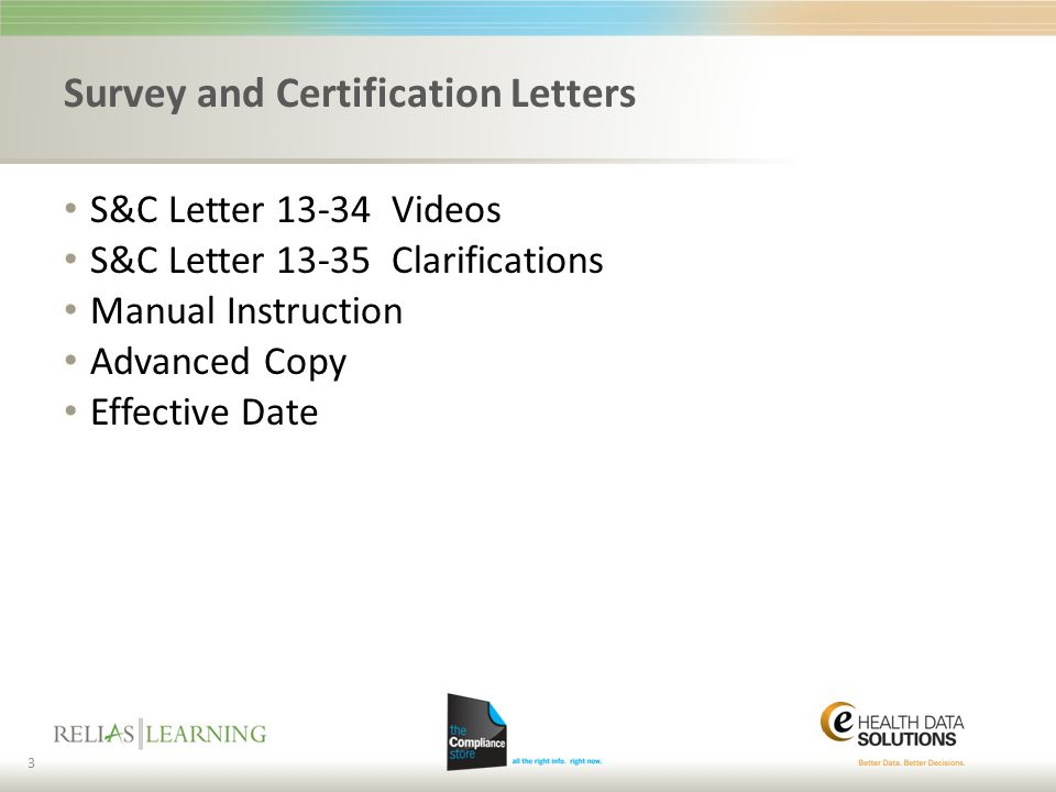 Survey and Certification Letters S&C Letter 13-34 Videos S&C Letter 13-35 Clarifications Manual Instruction Advanced Copy Effective Date 3