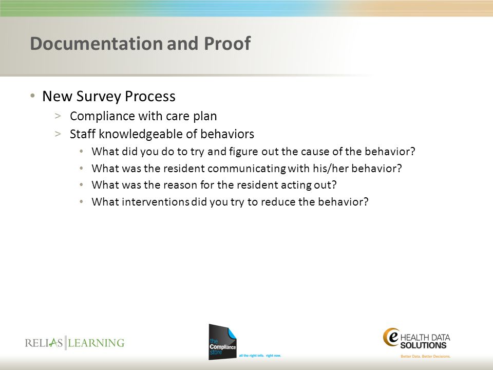 Documentation and Proof New Survey Process > Compliance with care plan > Staff knowledgeable of behaviors What did you do to try and figure out the ca