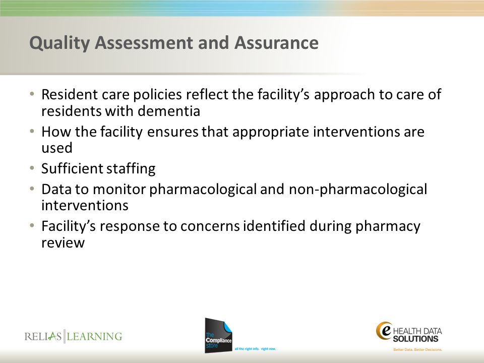 Quality Assessment and Assurance Resident care policies reflect the facility's approach to care of residents with dementia How the facility ensures th
