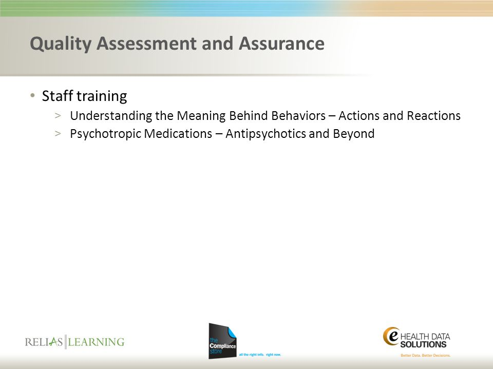 Quality Assessment and Assurance Staff training > Understanding the Meaning Behind Behaviors – Actions and Reactions > Psychotropic Medications – Anti