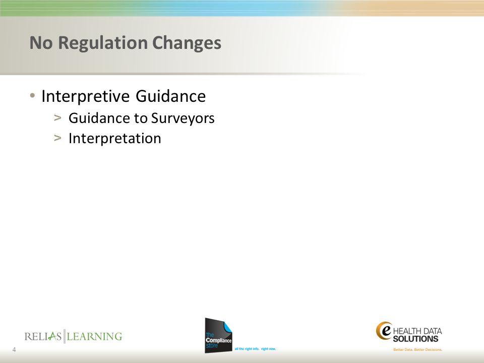 No Regulation Changes Interpretive Guidance > Guidance to Surveyors > Interpretation 4