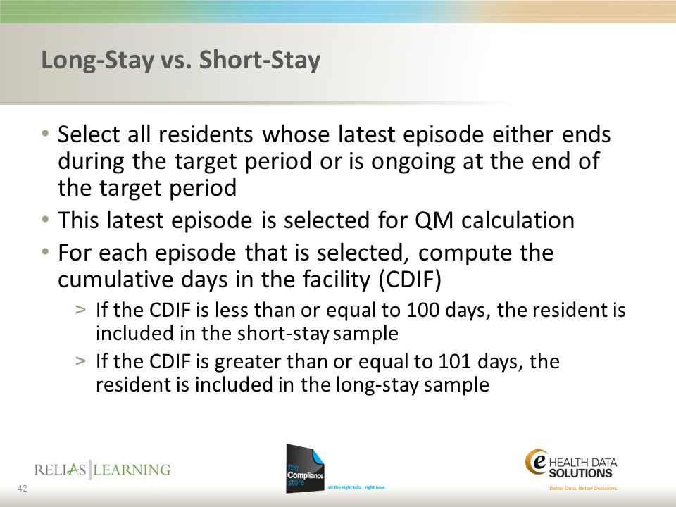 Long-Stay vs. Short-Stay Select all residents whose latest episode either ends during the target period or is ongoing at the end of the target period