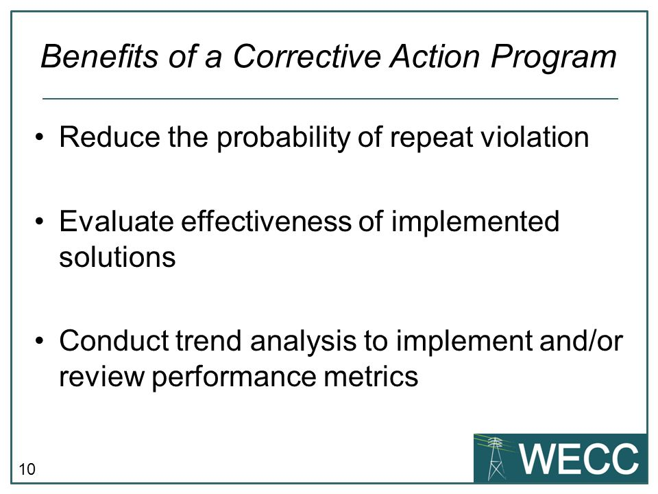10 Reduce the probability of repeat violation Evaluate effectiveness of implemented solutions Conduct trend analysis to implement and/or review perfor