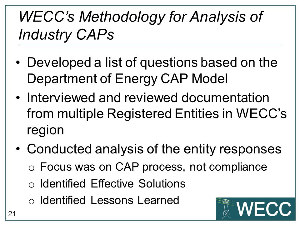 21 Developed a list of questions based on the Department of Energy CAP Model Interviewed and reviewed documentation from multiple Registered Entities