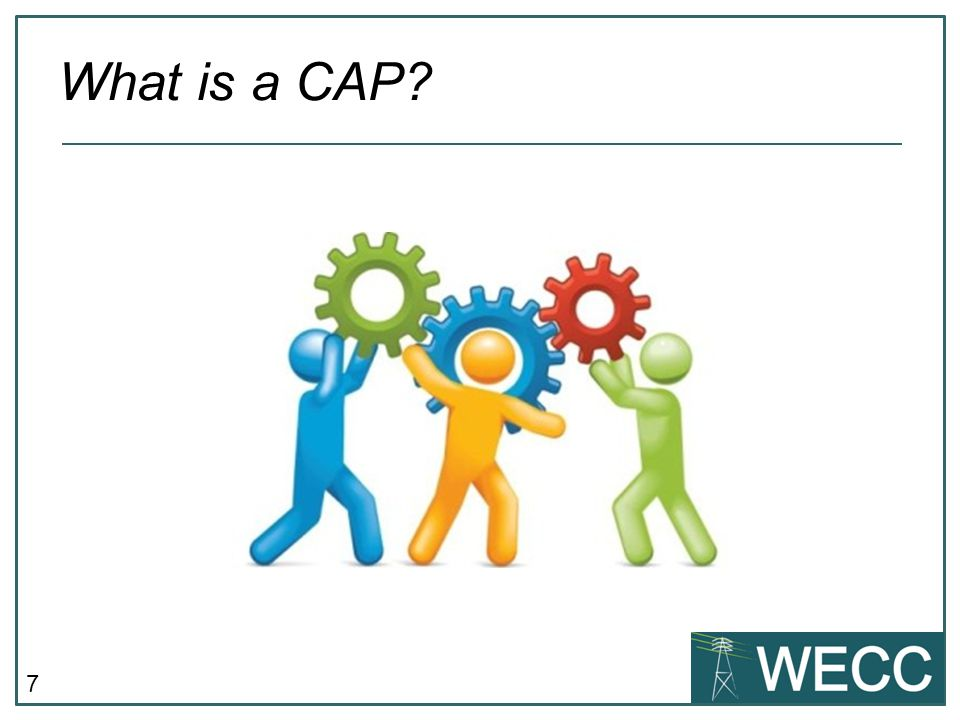 7 What is a CAP?