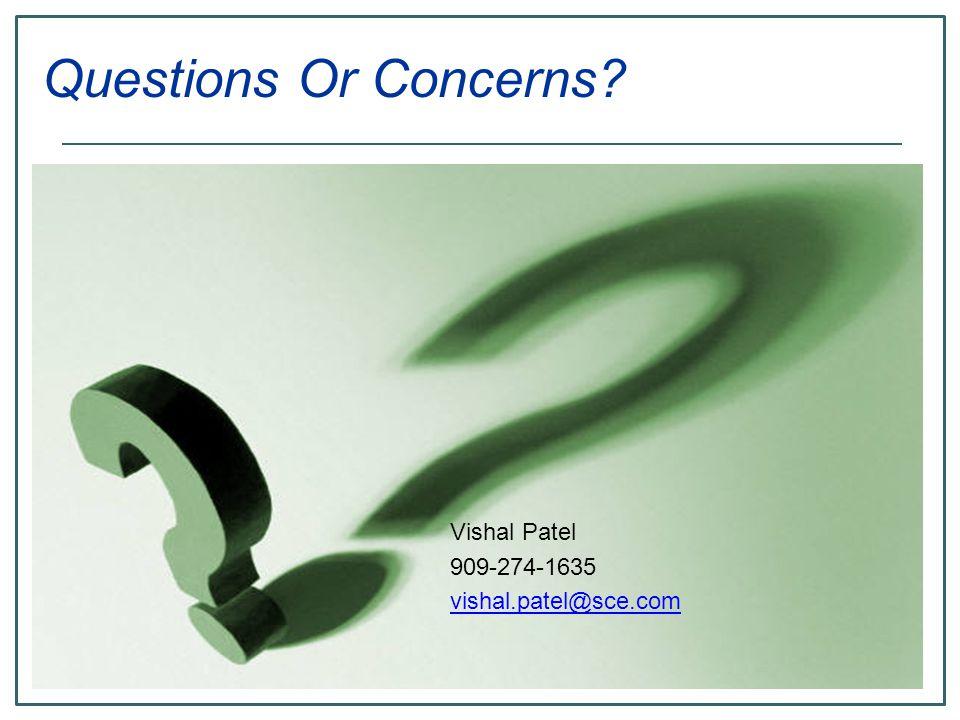 Vishal Patel 909-274-1635 vishal.patel@sce.com Questions Or Concerns?